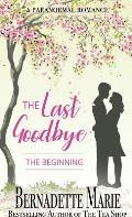 The Last Goodbye: The Beginning