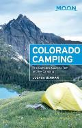 Moon Colorado Camping The Complete Guide to Tent & RV Camping