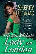 Die gl?cklichste Lady von London: (Die London Trilogie, Band 1)