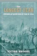 Longest Year America at War & at Home in 1944