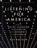 Listening for America Inside the Great American Songbook from Gershwin to Sondheim