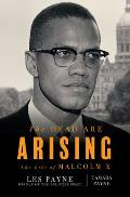 The Dead Are Arising: The Life of Malcolm X by Les Payne and Tamara Payne