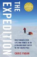 Expedition Two Parents Risk Life & Family in an Extraordinary Quest to the South Pole