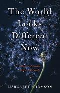 The World Looks Different Now: A Memoir of Suicide, Faith, and Family