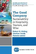 The Good Company: Sustainability in Hospitality, Tourism, and Wine