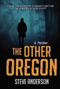 The Other Oregon: A Thriller