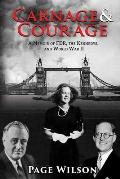 Carnage and Courage: A Memoir of FDR, the Kennedys, and World War II