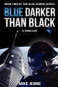 Blue Darker Than Black: A Thriller