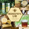Beekeepers Lab 52 Family Friendly Activities & Experiments Exploring the Life of the Hive
