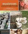 Mushroom Cultivation An Illustrated Guide to Growing Your Own Mushrooms at Home