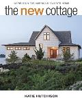 The New Cottage: Inspiration for America's Favorite Home