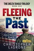 Fleeing the Past: The Delta Tango Trilogy - Book One