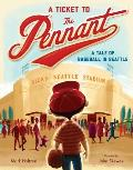 A Ticket to the Pennant: A Tale of Baseball in Seattle