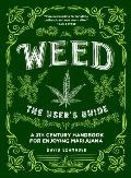 Weed The Users Guide A 21st Century Handbook for Enjoying Marijuana