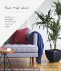 New Minimalism Decluttering & Design for Sustainable Intentional Living