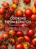 Cooking from Scratch 120 Recipes for Colorful Seasonal Food from PCC Community Markets