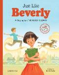 Just Like Beverly: A Biography of Beverly Cleary (Growing to Greatness)