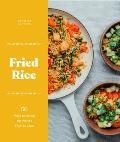 Fried Rice 50 Ways to Stir Up the Worlds Favorite Grain
