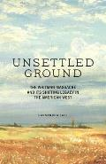 Unsettled Ground: The Whitman Massacre and Its Shifting Legacy in the American West