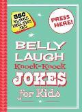 Belly Laugh Knock-Knock Jokes for Kids: 350 Hilarious Knock-Knock Jokes