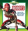 Robots: Explore the World of Robots and How They Work for Us