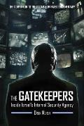 Gatekeepers Inside Israels Internal Security Agency