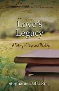Love's Legacy: A Story of Hope and Healing