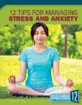 12 Tips for Managing Stress and Anxiety