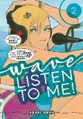 Wave, Listen to Me! 2