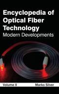 Encyclopedia of Optical Fiber Technology: Volume II (Modern Developments)