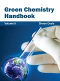 Green Chemistry Handbook: Volume II