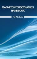 Magnetohydrodynamics Handbook