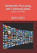 Multimedia Processing and Communications: Audio and Video