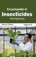 Encyclopedia of Insecticides: Volume IV (Pest Engineering)