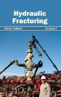 Hydraulic Fracturing: Volume I