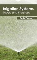 Irrigation Systems: Theory and Practices