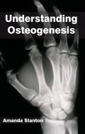 Understanding Osteogenesis