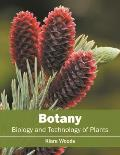 Botany: Biology and Technology of Plants