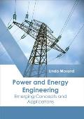 Power and Energy Engineering: Emerging Concepts and Applications