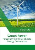 Green Power: Perspectives on Sustainable Energy Generation