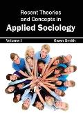 Recent Theories and Concepts in Applied Sociology: Volume I