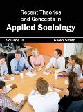 Recent Theories and Concepts in Applied Sociology: Volume III