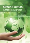 Green Politics: A Modern Approach
