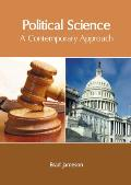 Political Science: A Contemporary Approach