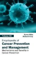Encyclopedia of Cancer Prevention and Management: Volume III (Mechanisms and Benefits in Cancer Prevention)