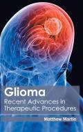 Glioma: Recent Advances in Therapeutic Procedures