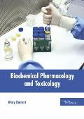 Biochemical Pharmacology and Toxicology