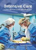 Intensive Care: Clinical Principles and Practice
