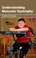 Understanding Muscular Dystrophy