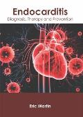 Endocarditis: Diagnosis, Therapy and Prevention